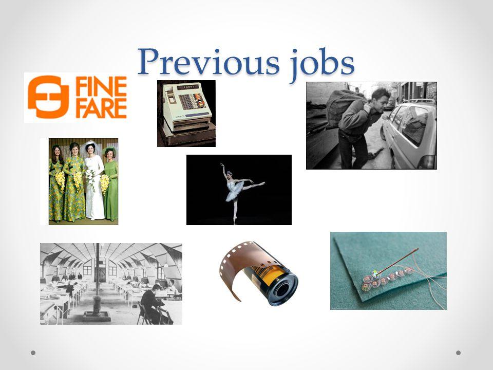 Previous jobs