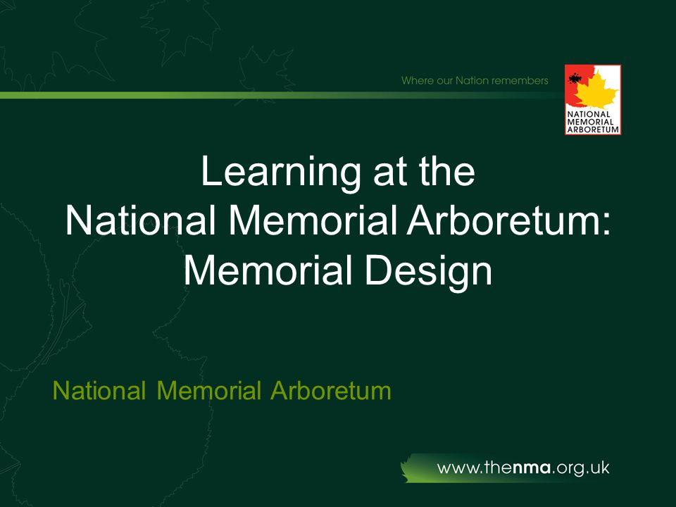 Learning at the National Memorial Arboretum: Memorial Design National Memorial Arboretum