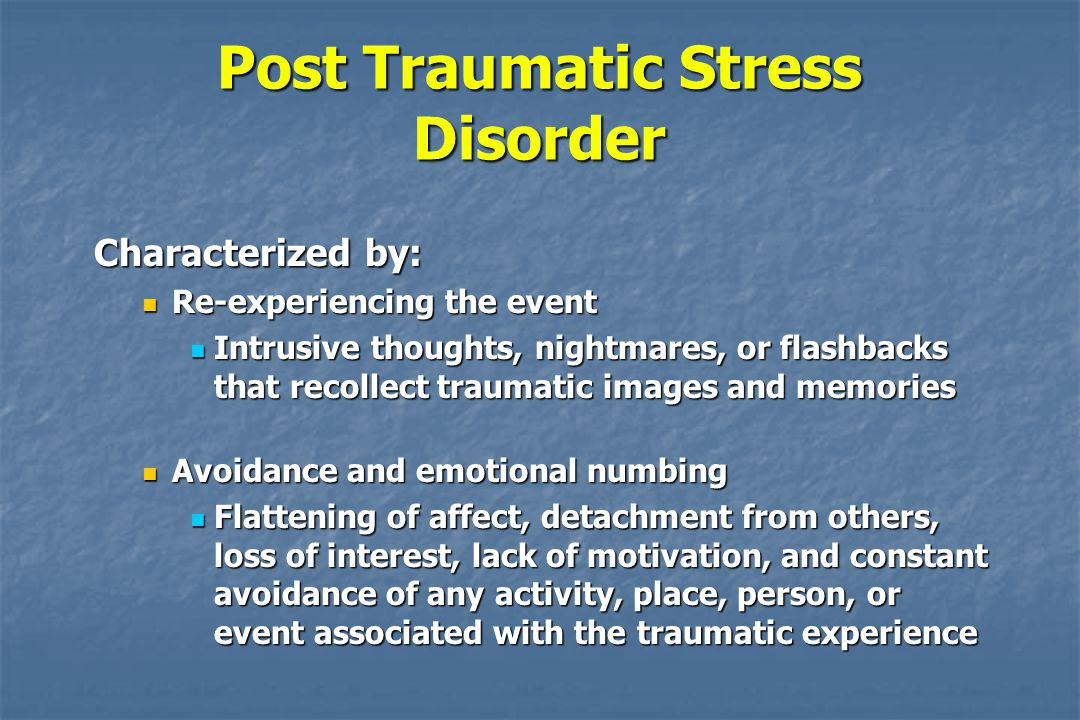 309.81 PTSD Definition The development of characteristic symptoms, following exposure to a traumatic stressor involving direct personal experience or