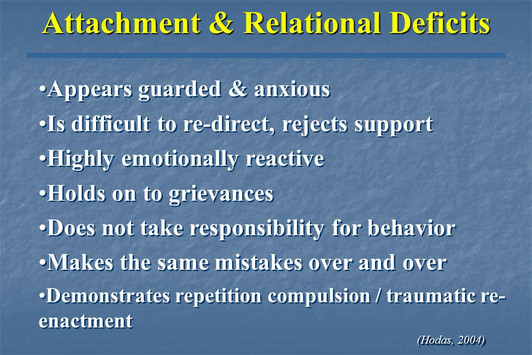 Attachment Earliest relationships are critical for the capacity to regulate one's state Early traumatic relationships set up the person to respond wit