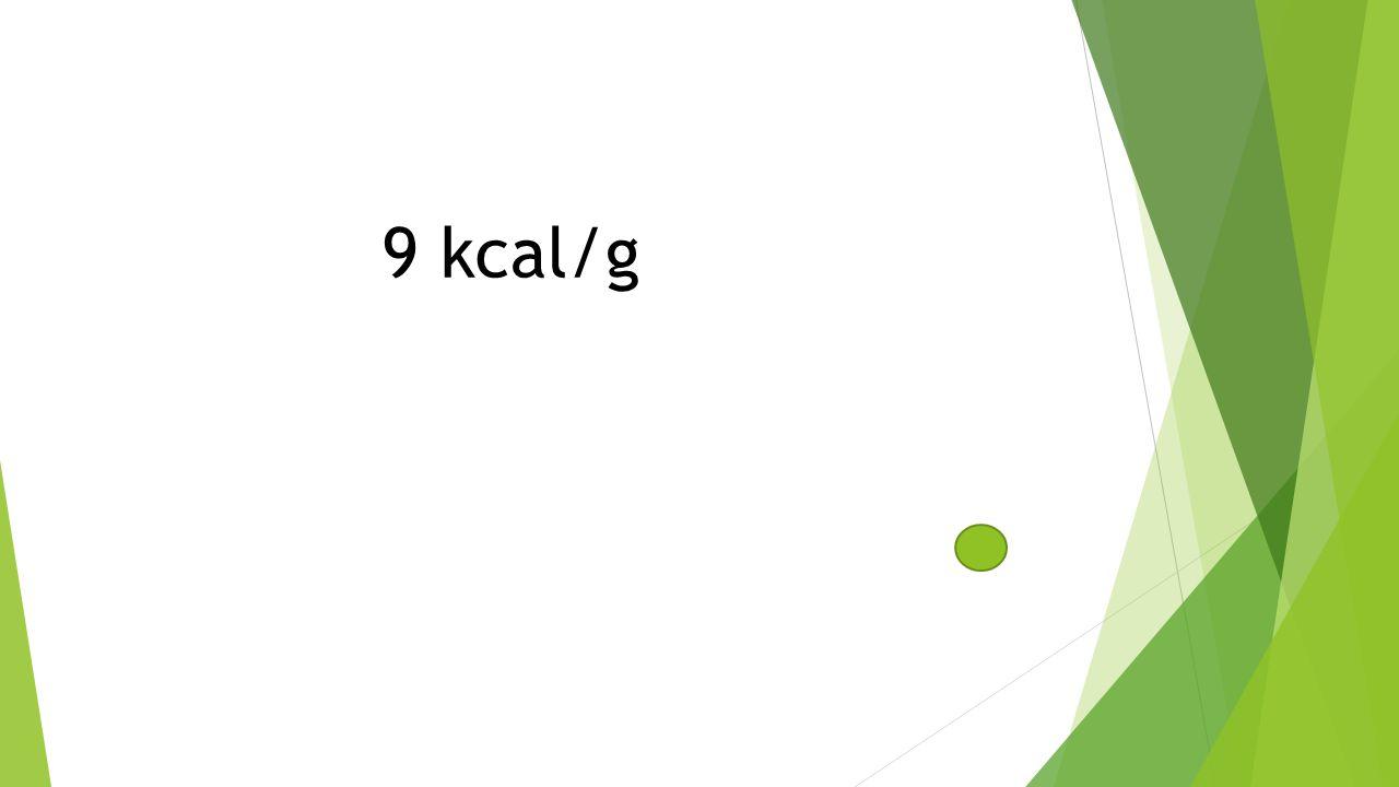 9 kcal/g