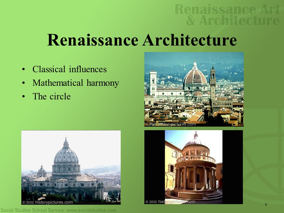 9 Renaissance Architecture Classical influences Mathematical harmony The circle