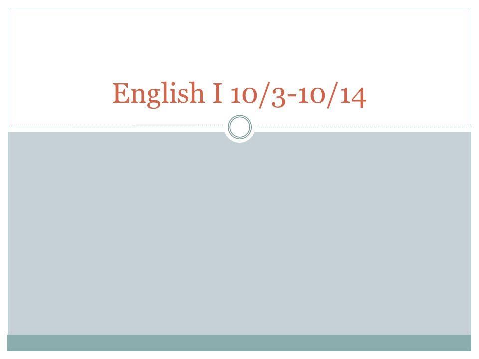 English I 10/3-10/14