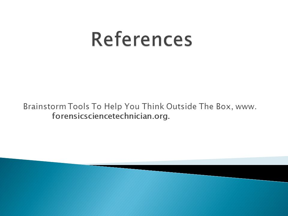 Brainstorm Tools To Help You Think Outside The Box, www. forensicsciencetechnician.org.