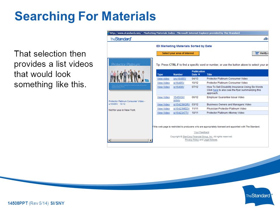 © 2010 Standard Insurance Company 14508PPT (Rev 5/14) SI/SNY That selection then provides a list videos that would look something like this. Searching