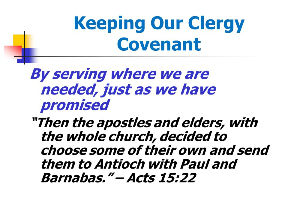 """Keeping Our Clergy Covenant By serving where we are needed, just as we have promised """"Then the apostles and elders, with the whole church, decided to"""