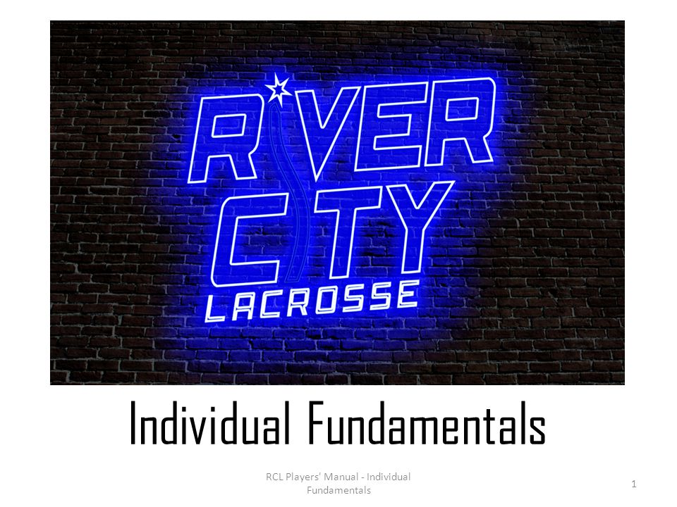 RCL Players Manual - Individual Fundamentals 1 Individual Fundamentals