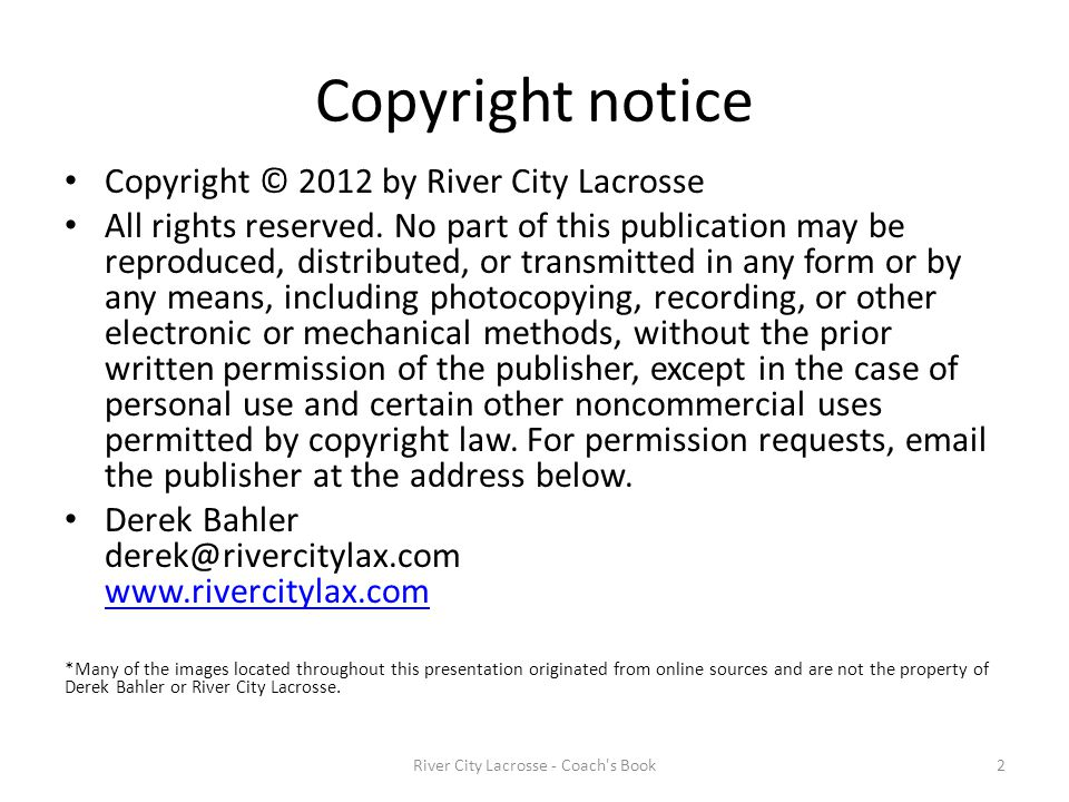 Copyright notice Copyright © 2012 by River City Lacrosse All rights reserved.
