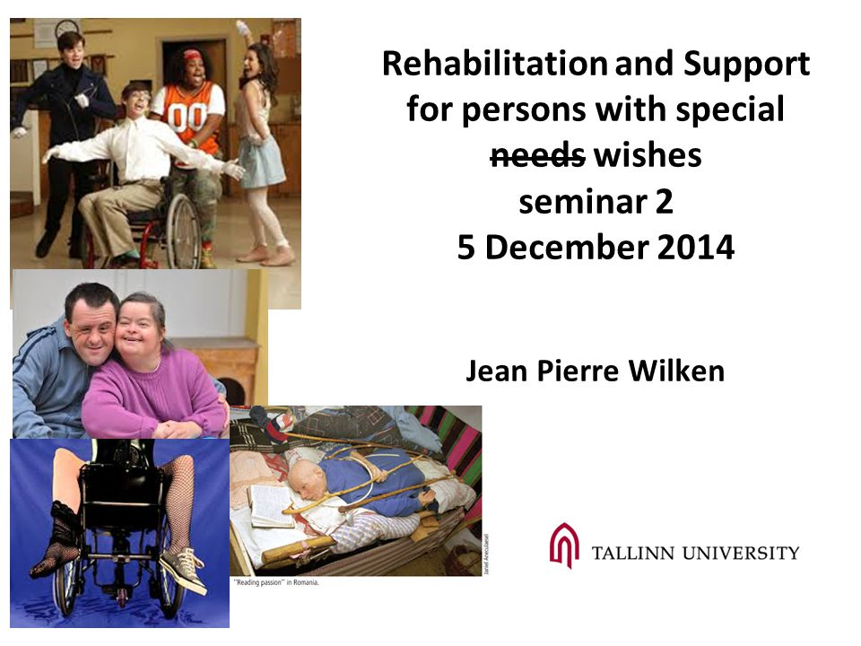 Rehabilitation and Support for persons with special needs wishes seminar 2 5 December 2014 Jean Pierre Wilken