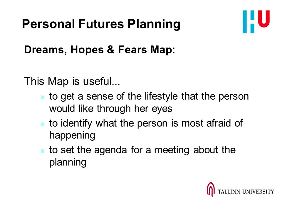 Personal Futures Planning Dreams, Hopes & Fears Map: This Map is useful...