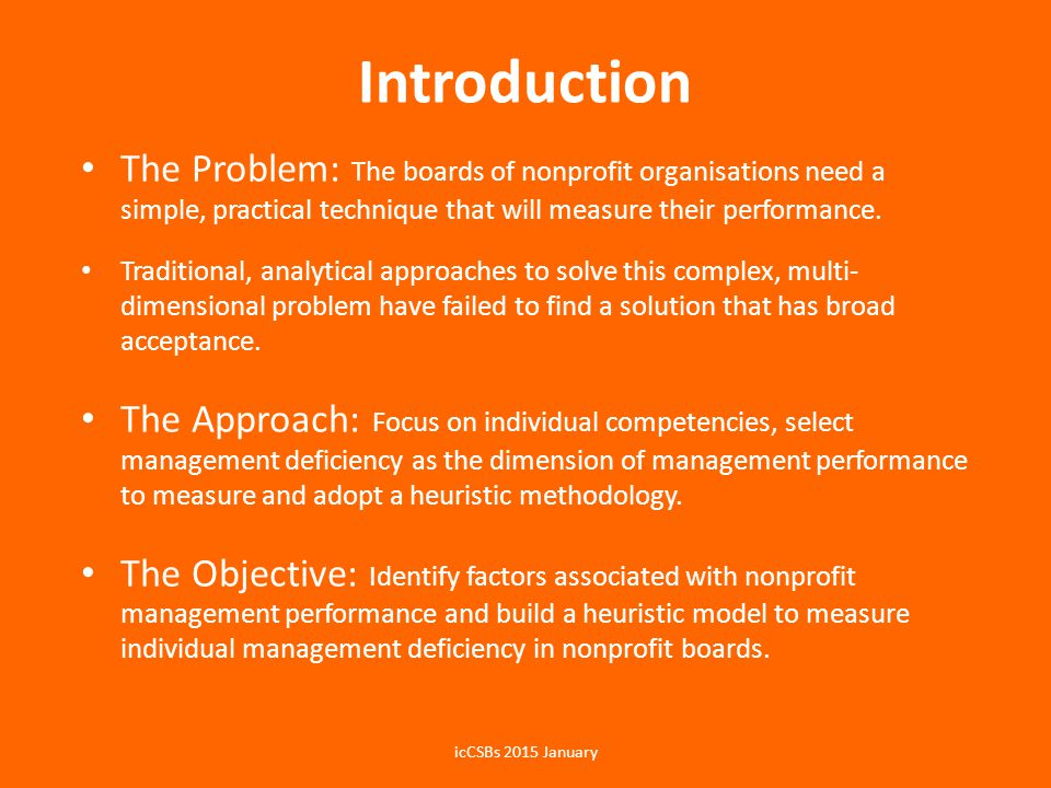 Introduction The Problem: The boards of nonprofit organisations need a simple, practical technique that will measure their performance.