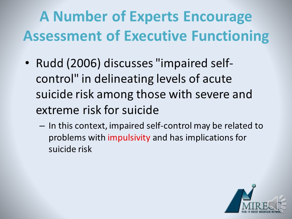 Objective 4 Role of executive functioning in conceptualizing and intervening with suicide risk
