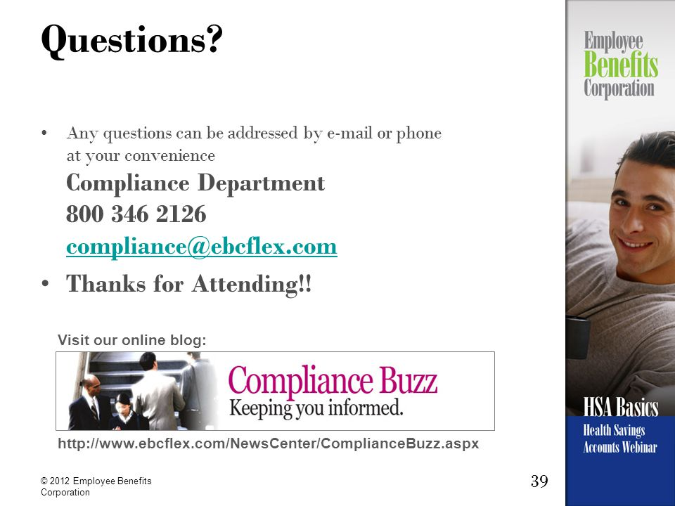 39 © 2012 Employee Benefits Corporation Questions.