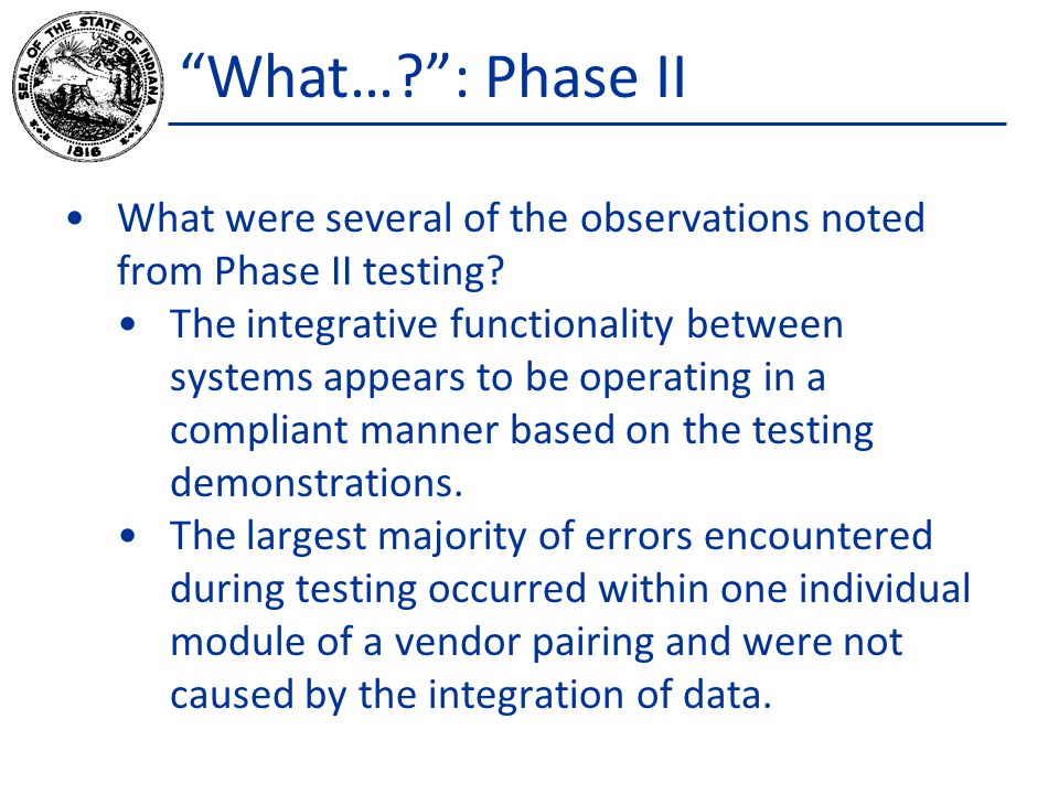 What… : Phase II What were several of the observations noted from Phase II testing.