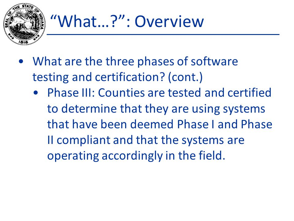 What…? : Phase I What individual modules participated in Phase I testing.