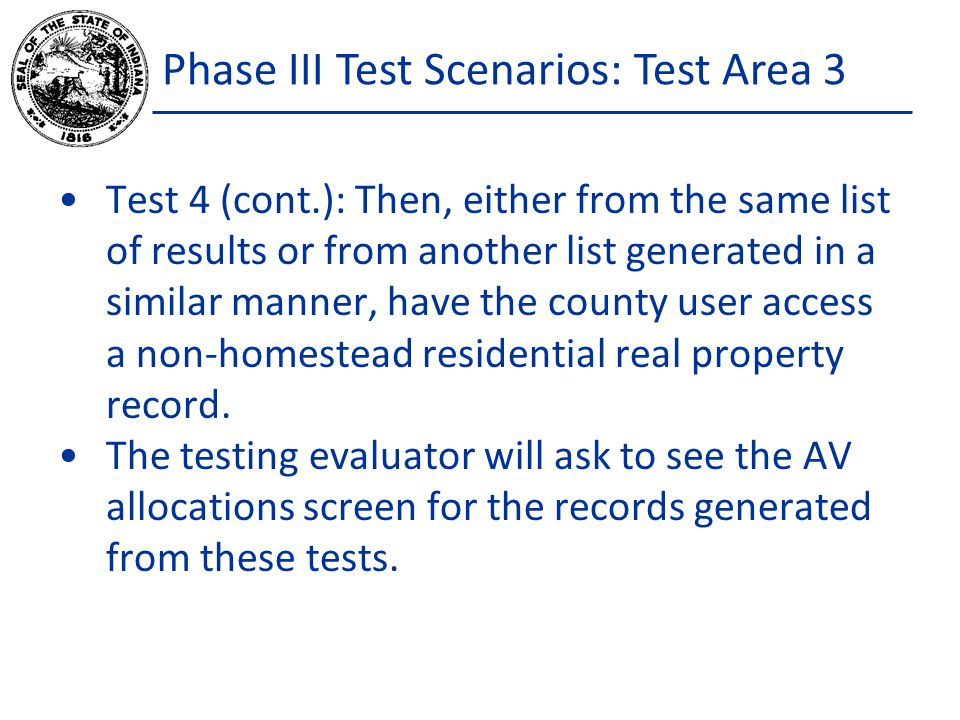Phase III Test Scenarios: Test Area 3 Test 4 (cont.): Then, either from the same list of results or from another list generated in a similar manner, have the county user access a non-homestead residential real property record.