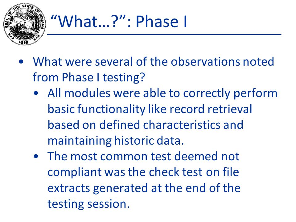 What…? : Phase I What were several of the observations noted from Phase I testing.