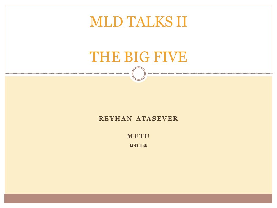 REYHAN ATASEVER METU 2012 MLD TALKS II THE BIG FIVE