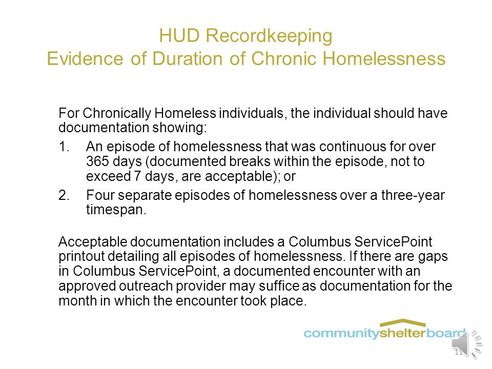 HUD Recordkeeping Evidence of Homeless Status 1.Columbus Service Point (HMIS) Printout 2.Completed Verification of Street Homelessness Forms by one of