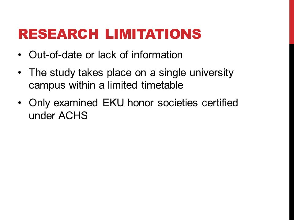 RESEARCH LIMITATIONS Out-of-date or lack of information The study takes place on a single university campus within a limited timetable Only examined EKU honor societies certified under ACHS