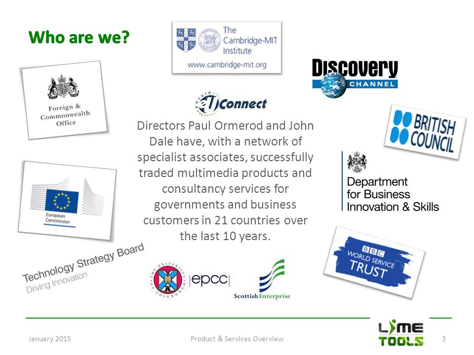 Directors Paul Ormerod and John Dale have, with a network of specialist associates, successfully traded multimedia products and consultancy services for governments and business customers in 21 countries over the last 10 years.