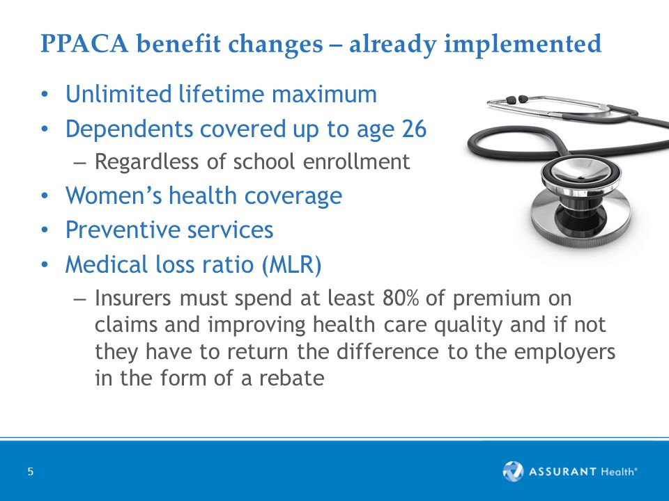 6 PPACA benefit changes coming in 2014 Individual mandate – All individuals must have minimum essential coverage in order to avoid being subject to a tax penalty (some exceptions) Guarantee issue Elimination of pre-existing condition coverage restrictions Maximum waiting periods – 90 days Elimination of rating for: – Health status, gender, size loads & industry Essential health benefits Metallic levels – Bronze, Silver, Gold, Platinum