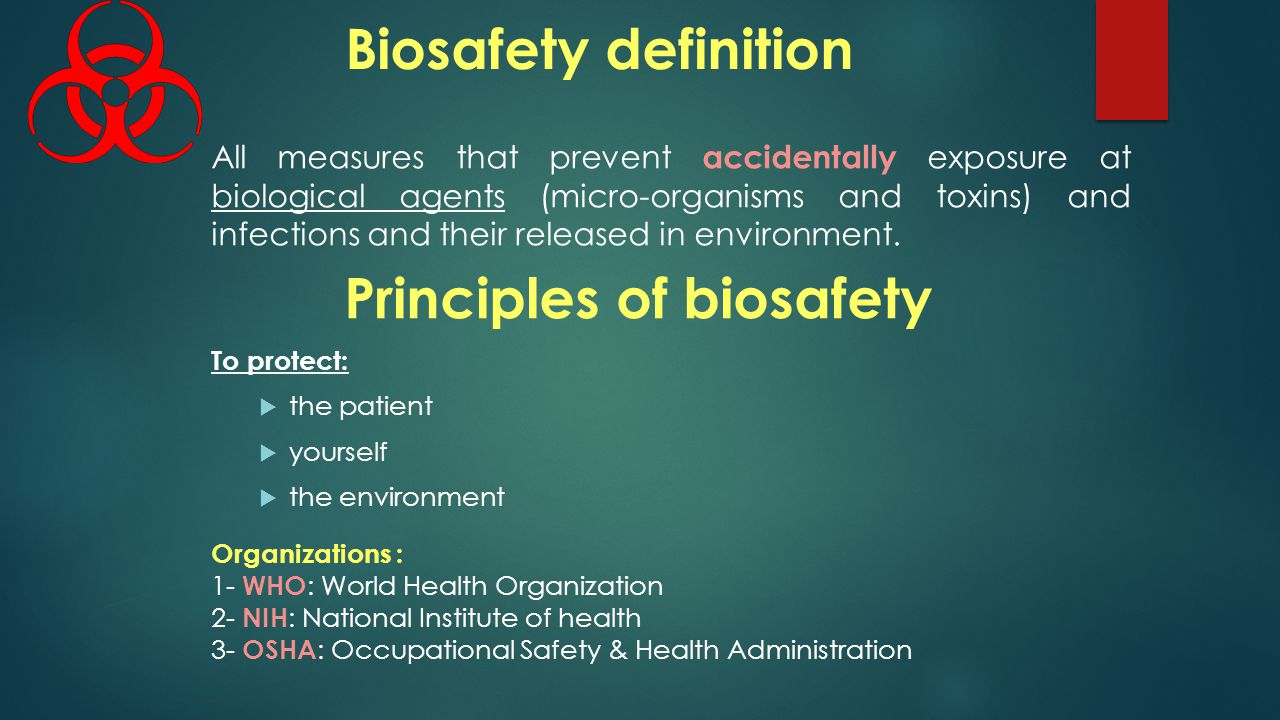 Biosafety definition All measures that prevent accidentally exposure at biological agents (micro-organisms and toxins) and infections and their released in environment.