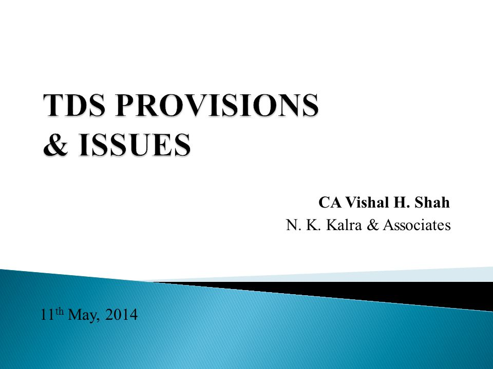 CA Vishal H. Shah N. K. Kalra & Associates 11 th May, 2014