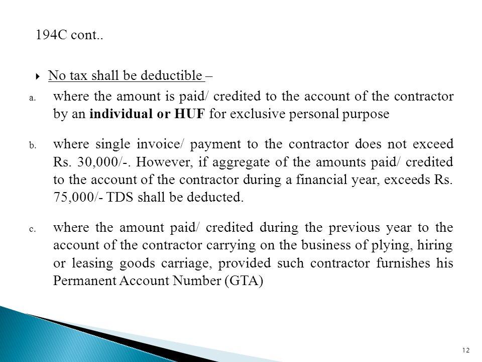 194C cont..  No tax shall be deductible – a.