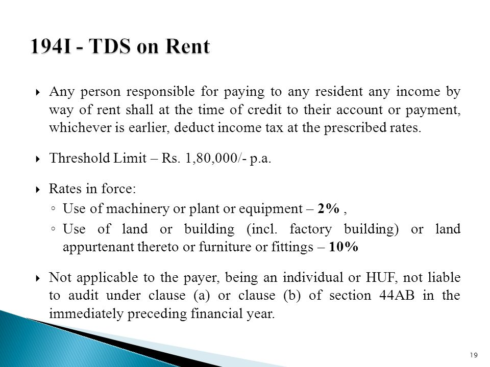  Any person responsible for paying to any resident any income by way of rent shall at the time of credit to their account or payment, whichever is earlier, deduct income tax at the prescribed rates.