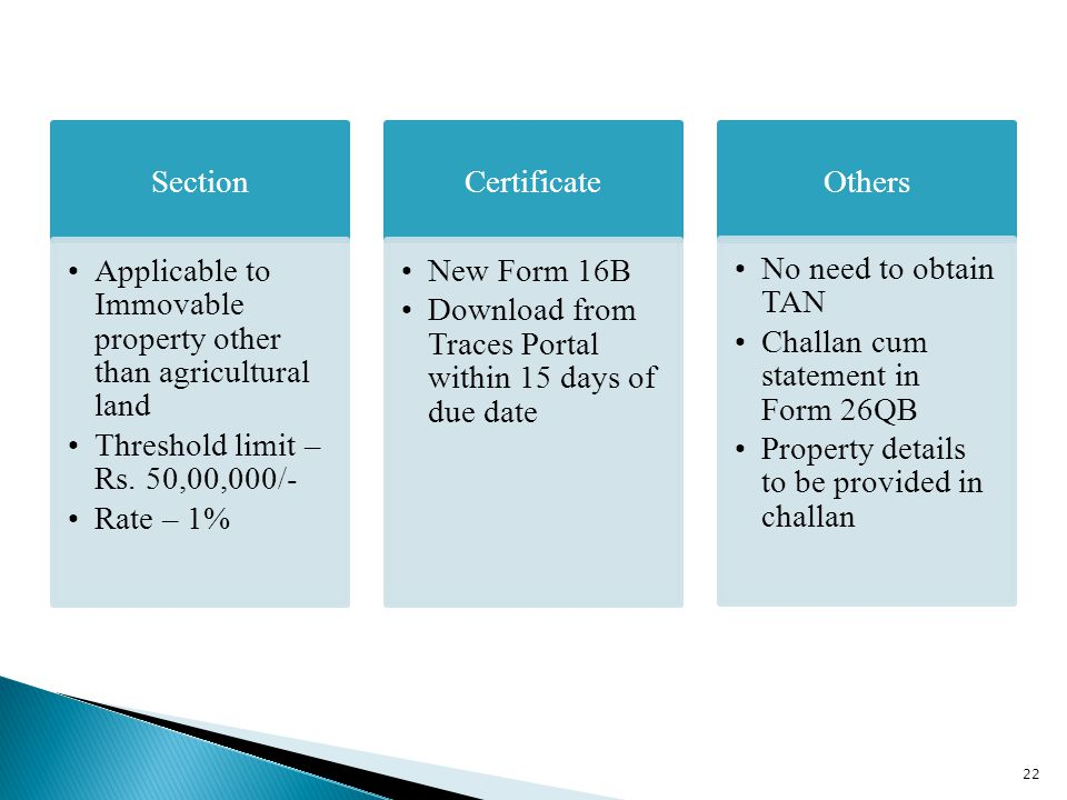 Section Applicable to Immovable property other than agricultural land Threshold limit – Rs.
