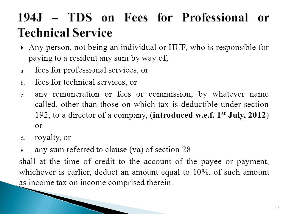  Any person, not being an individual or HUF, who is responsible for paying to a resident any sum by way of; a.