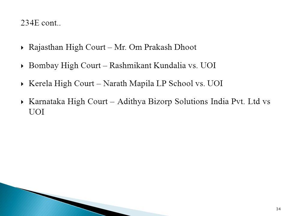 234E cont..  Rajasthan High Court – Mr.