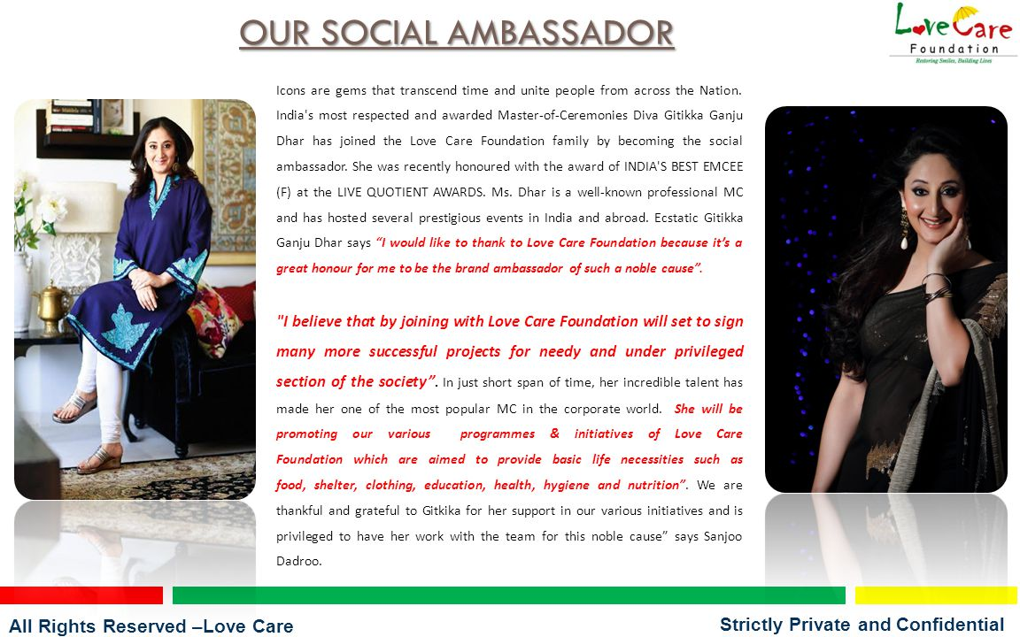 All Rights Reserved –Love Care Foundation Strictly Private and Confidential OUR SOCIAL AMBASSADOR Icons are gems that transcend time and unite people from across the Nation.