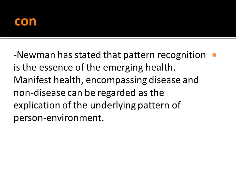  -Newman has stated that pattern recognition is the essence of the emerging health.