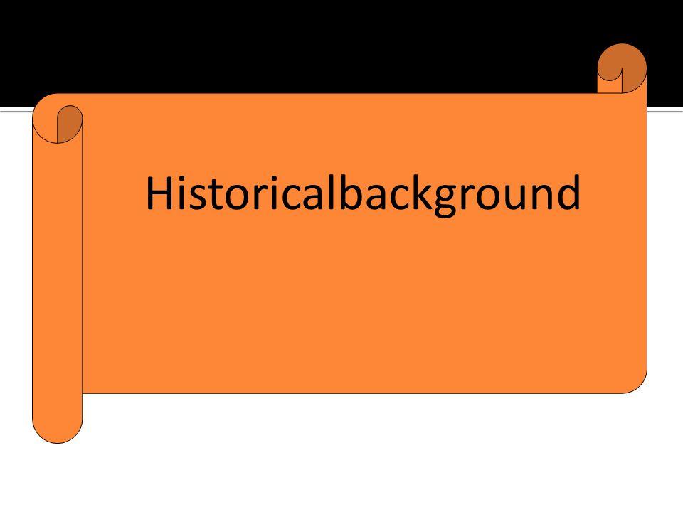  Historicalbackground