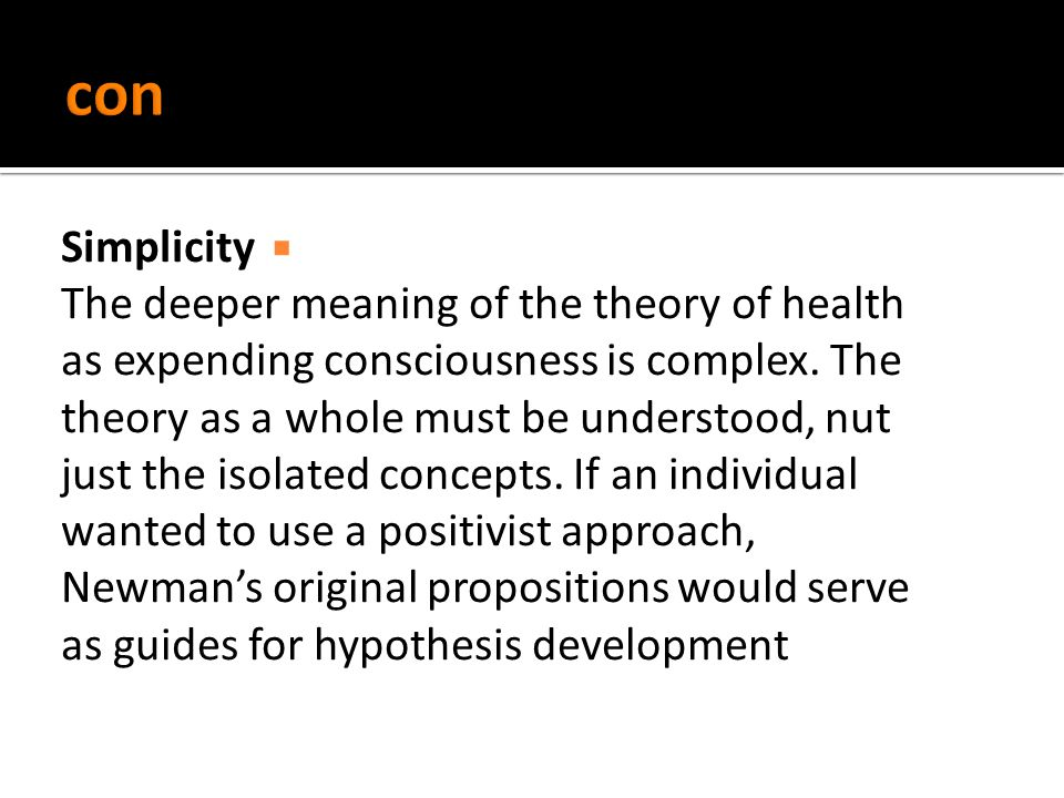 Simplicity The deeper meaning of the theory of health as expending consciousness is complex.