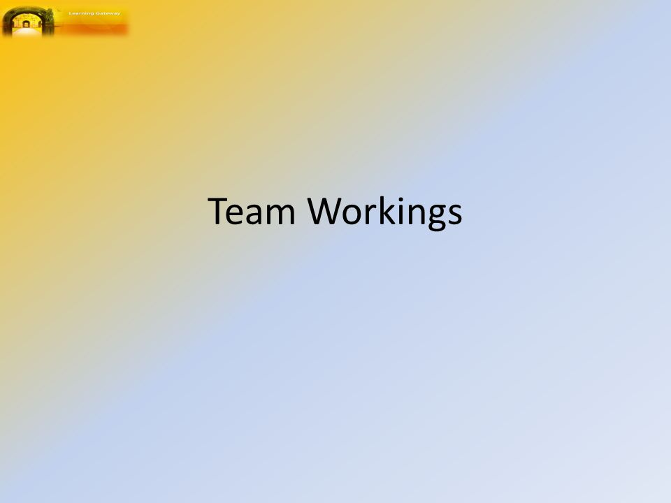 Team Workings
