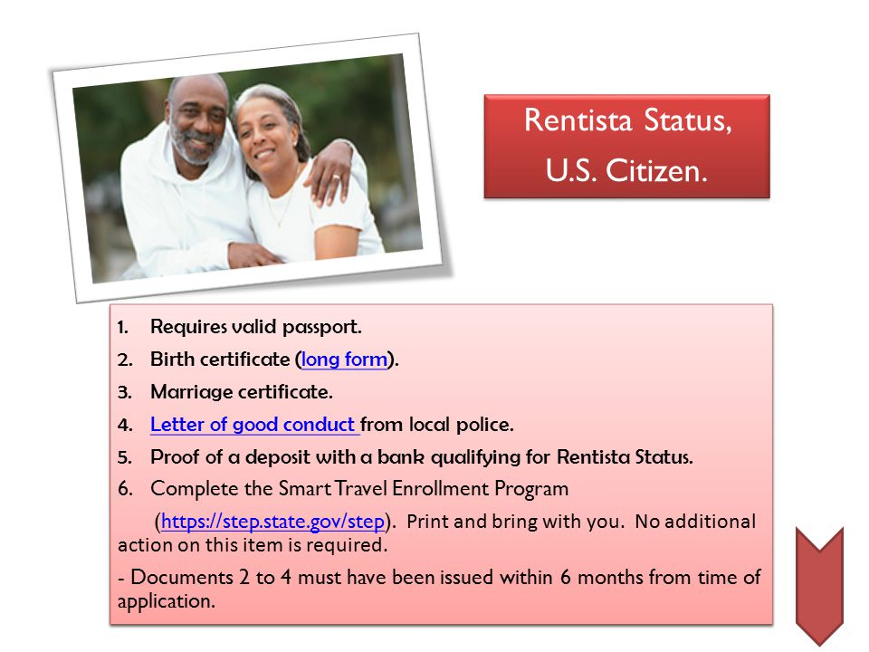 Rentista Status, U.S. Citizen. Rentista Status, U.S. Citizen. 1.Requires valid passport. 2.Birth certificate (long form).long form 3.Marriage certific