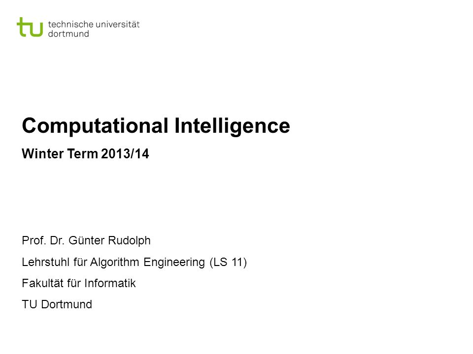 Lecture 09 G.Rudolph: Computational Intelligence ▪ Winter Term 2013/14 2 G.