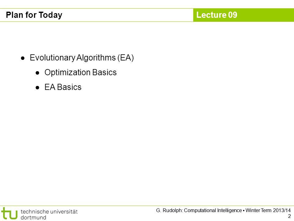 Lecture 09 G.Rudolph: Computational Intelligence ▪ Winter Term 2013/14 3 Optimization Basics .
