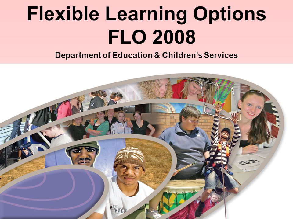1 Flexible Learning Options FLO 2008 Department of Education & Children's Services