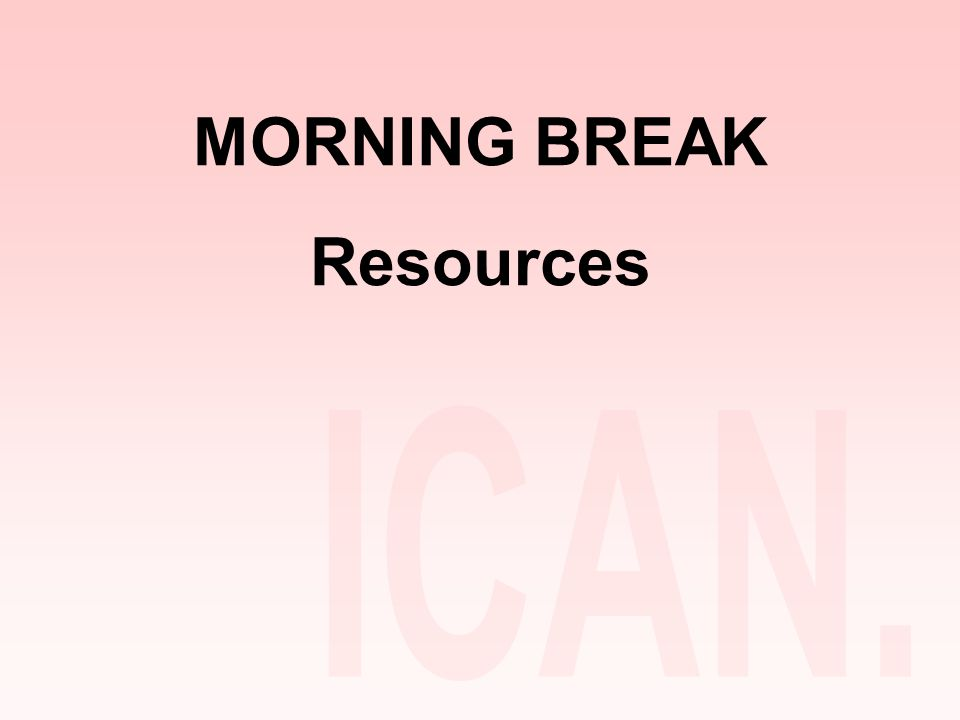 MORNING BREAK Resources