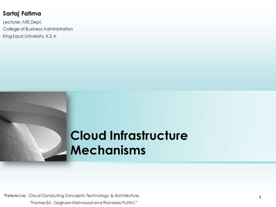 """Cloud Infrastructure Mechanisms """"Reference: Cloud Computing Concepts, Technology & Architecture. Thomas Erl, Zaigham Mahmood and Richardo Puttini."""" Sa"""