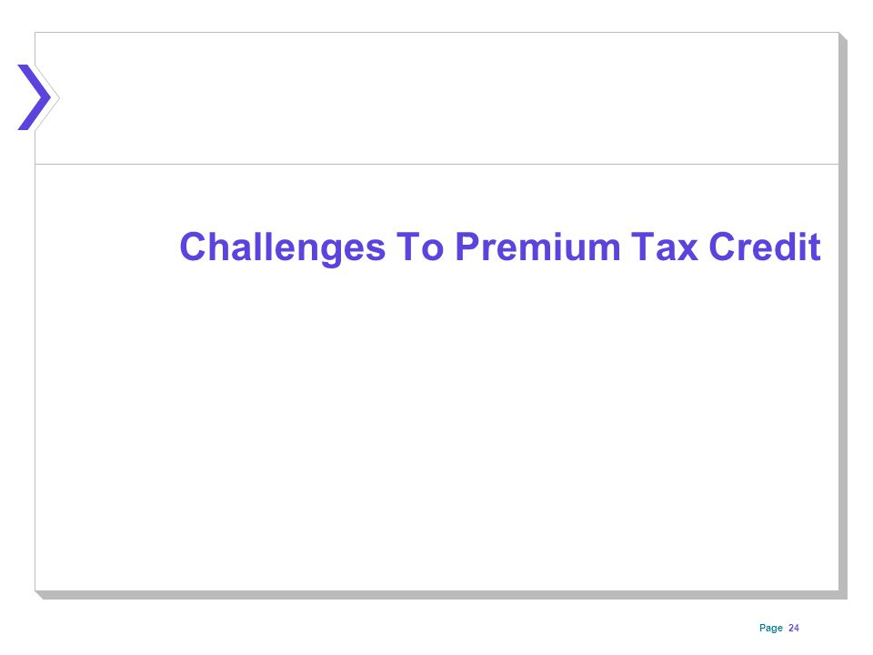 Page 24 Challenges To Premium Tax Credit