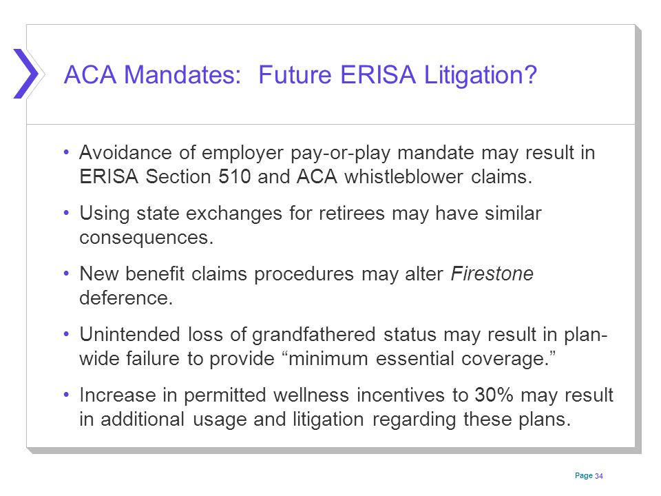 Page ACA Mandates: Future ERISA Litigation? Avoidance of employer pay-or-play mandate may result in ERISA Section 510 and ACA whistleblower claims. Us