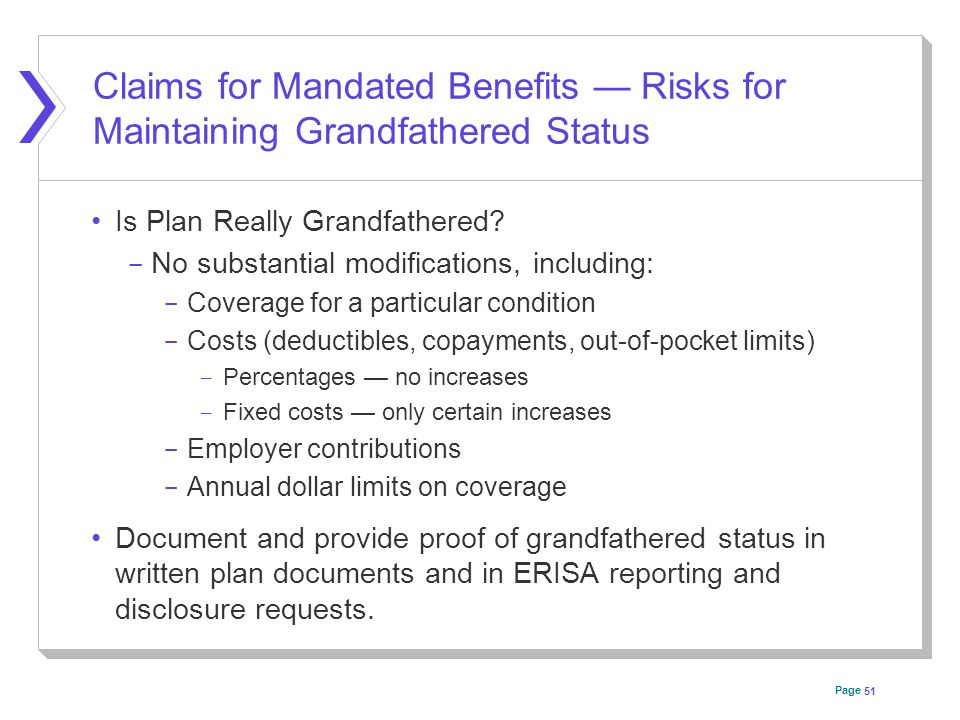 Page Claims for Mandated Benefits — Risks for Maintaining Grandfathered Status Is Plan Really Grandfathered.
