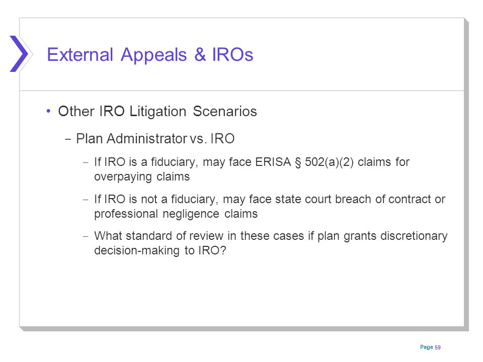 Page External Appeals & IROs Other IRO Litigation Scenarios ­ Plan Administrator vs.