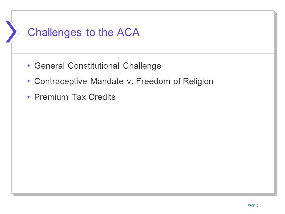 Page 7 Key Components of the ACA 7 ACA Market Reforms Mandates Premium Tax Credits