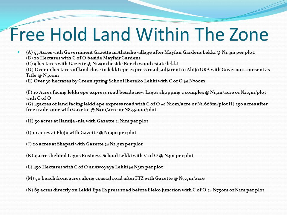 Free Hold Land Within The Zone (A) 53 Acres with Government Gazette in Alatishe village after Mayfair Gardens Lekki @ N1.3m per plot. (B) 20 Hectares